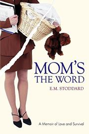 MOM'S THE WORD by E.M. Stoddard