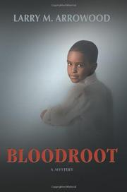 BLOODROOT by Larry M. Arrowood