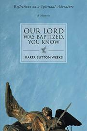 Our Lord was Baptized, You Know by Marta Sutton Weeks