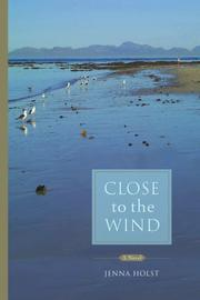 CLOSE TO THE WIND by Jenna Holst