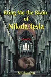 BRING ME THE BRAIN OF NIKOLA TESTA by Sal Restivo