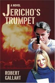 Jericho's Trumpet by Robert Gallant