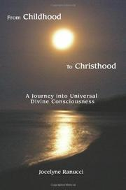 FROM CHILDHOOD TO CHRISTHOOD by Jocelyne Ranucci