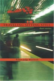 TRAVELLING SITTING STILL by Robert Judge Woerheide