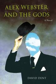 ALEX WEBSTER AND THE GODS by David Dent