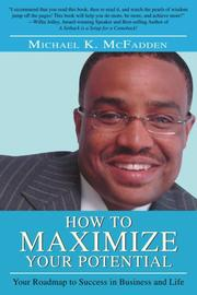 HOW TO MAXIMIZE YOUR POTENTIAL by Michael McFadden