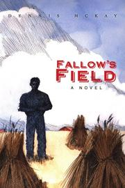 FALLOW'S FIELD by Dennis McKay