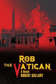 ROB THE VATICAN by Robert Gallant