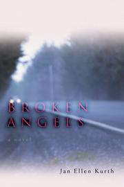 BROKEN ANGELS by Jan Ellen Kurth
