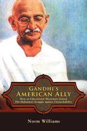 GANDHI'S AMERICAN ALLY by Norm Williams