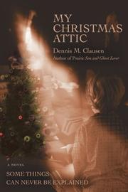 MY CHRISTMAS ATTIC by Dennis M. Clausen