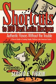 SHORTCUTS TO 100 BEST LATIN RECIPES by Sergio E. Yibrin