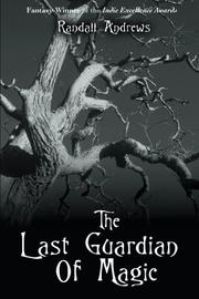 THE LAST GUARDIAN OF MAGIC by Randall Andrews