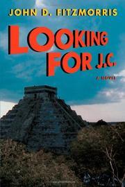 LOOKING FOR J.C. by John D. Fitzmorris