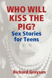 WHO WILL KISS THE PIG? by Richard Grayson