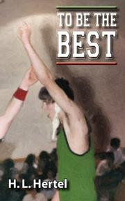 TO BE THE BEST by H.L. Hertel