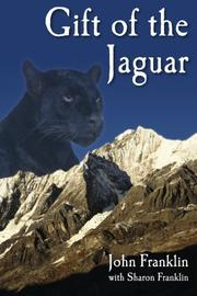 GIFT OF THE JAGUAR by John with Sharon Franklin Franklin