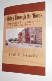 BIKING THROUGH THE 'HOODS by Paul F. Pinsky