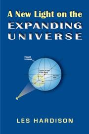 A New Light on the Expanding Universe by Les Hardison