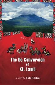 THE DE-CONVERSION OF KIT LAMB by Kate Kasten