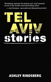 TEL AVIV STORIES by Ashley Rindsberg
