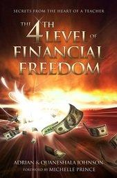 THE 4TH LEVEL OF FINANCIAL FREEDOM by Adrian Johnson