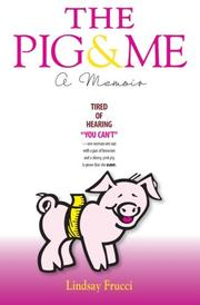 THE PIG & ME by Lindsay Frucci