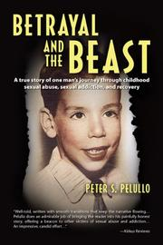 BETRAYAL AND THE BEAST by Peter S. Pelullo