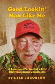 GOOD LOOKIN' MAN LIKE ME by Lyle Jacobson