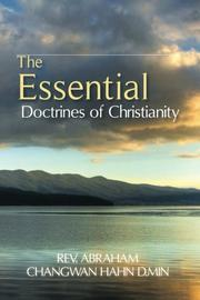 THE ESSENTIAL DOCTRINES OF CHRISTIANITY by Abraham Changwan Hahn