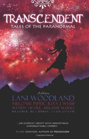 TRANSCENDENT by Lani Woodland