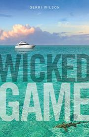 WICKED GAME by Gerri Wilson