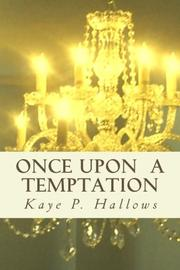 ONCE UPON A TEMPTATION by Kaye P.  Hallows