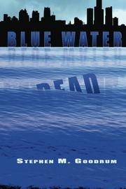 BLUE WATER DEAD by Stephen M. Goodrum