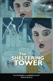 THE SHELTERING TOWER by Mack Hicks