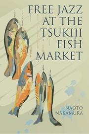 Free Jazz at the Tsukiji Fish Market by Naoto Nakamura