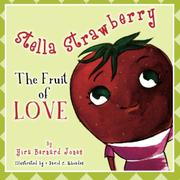 STELLA STRAWBERRY: THE FRUIT OF LOVE by Yira Bernard Jones
