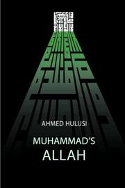 MUHAMMAD'S ALLAH by Ahmed Hulusi