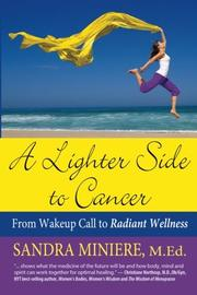 A LIGHTER SIDE TO CANCER by Sandra Miniere
