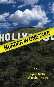 MURDER IN ONE TAKE by April Kelly