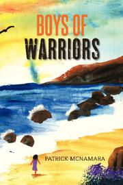 BOYS OF WARRIORS by Patrick McNamara
