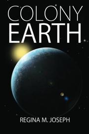 COLONY EARTH by Regina M. Joseph