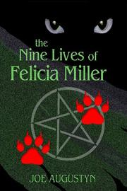 THE NINE LIVES OF FELICIA MILLER by Joe Augustyn