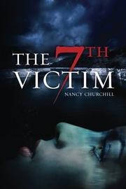 THE 7TH VICTIM by Nancy L Churchill