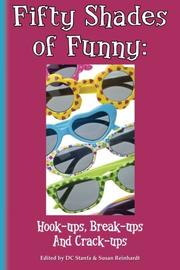 Fifty Shades of Funny: Hook-ups, Break-ups And Crack-ups by D.C. Stanfa