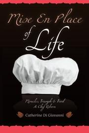 MISE EN PLACE OF LIFE by Catherine A. Di Giovanni