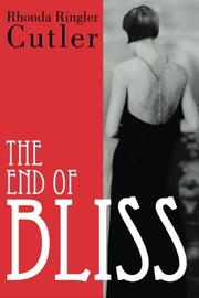 The End of Bliss by Rhonda Ringler Cutler