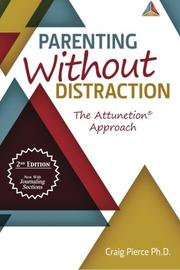 Parenting Without Distraction by Craig Pierce