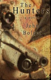 THE HUNTERS by John Bolger