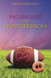 Pig Snouts and Quarterbacks by Judy Levering-Duff